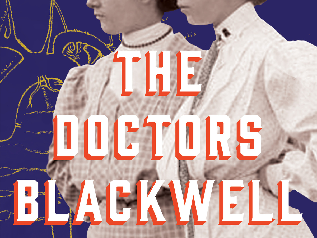 The Doctors Blackwell, by Janice Nimura